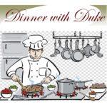 Dinner with Duke